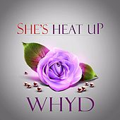 She's Heat Up by WhyD
