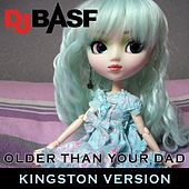 Older Than Your Dad (Kingston Version) [feat. Peter Tosh & Dancehall Dub] by DJ Basf