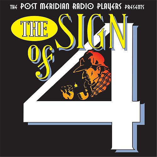 Sherlock Holmes in the Sign of Four (Live) by Post-Meridian Radio Players