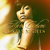 Afro-Cuban Latin Nights by Various Artists