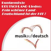 Buntgemixte Deutschland-Lieder: Kein schöner Land - Deutschland ist der Hit ! by Various Artists