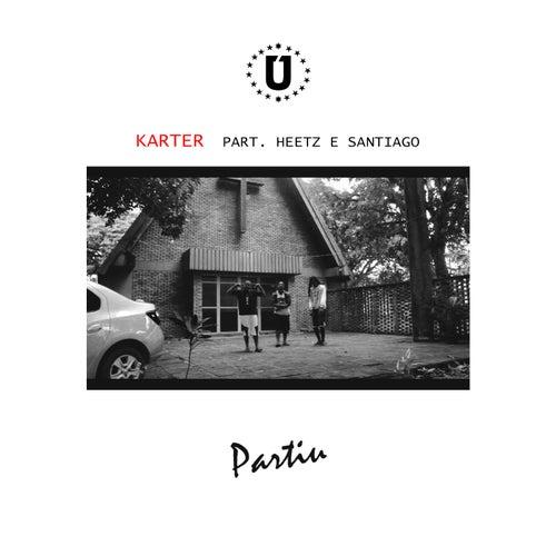 Partiu (part. Heetz e Santiago) by Karter