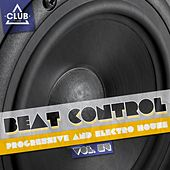 Beat Control - Progressive & Electro House, Vol. 24 by Various Artists