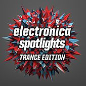 Electronica Spotlights, Trance Edition by Various Artists