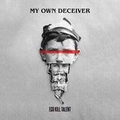 My Own Deceiver de Ego Kill Talent