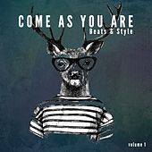 Come As You Are - Beats & Style, Vol. 1 (Relaxing Lounging Beats) by Various Artists