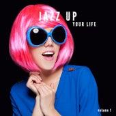 Jazz Up Your Life, Vol. 1 (Nu Jazz Beats & Sounds) by Various Artists