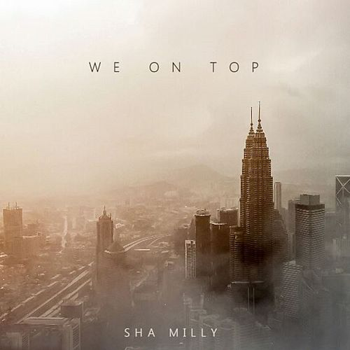 We on Top by Sha Milly