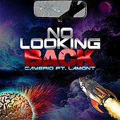 No Looking Back (feat. Lamont) by Cayerio
