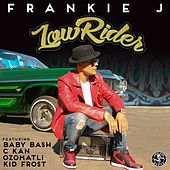 Lowrider (feat. Baby Bash, C Kan, Ozomatli & Kid Frost) by Frankie J