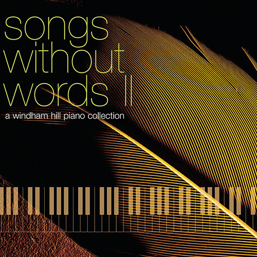 Play & Download Songs Without Words, Vol. 2: A Windham Hill Piano by Various Artists | Napster