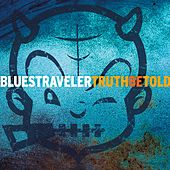 Truth Be Told by Blues Traveler
