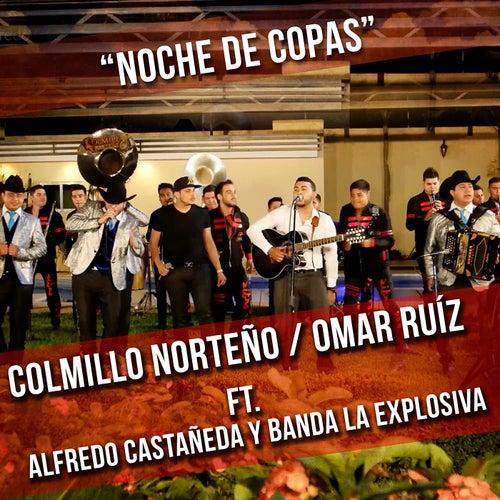 Noche De Copas (feat. Alfredo Castañeda & Banda La Explosiva) by Colmillo Norteno