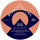 Count On Me by Needtobreathe