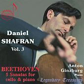 Daniel Shafran, Vol. 3: Beethoven Cello Sonatas by Daniel Shafran