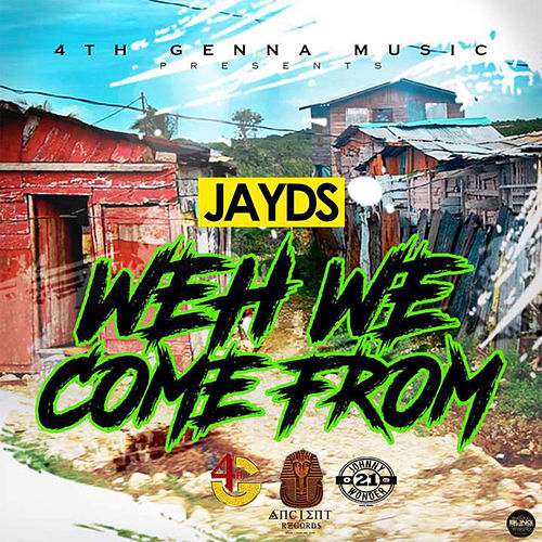 Weh We Come From by Jayds