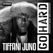 Go Hard EP by Tiffani Juno