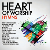 Heart Of Worship: Hymns by Various Artists