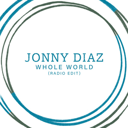 Whole World (Radio Edit) by Jonny Diaz