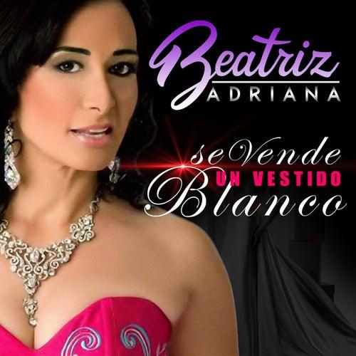 Se Vende un Vestido Blanco by Beatriz Adriana