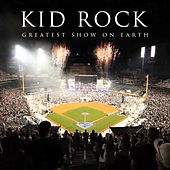 Greatest Show On Earth von Kid Rock