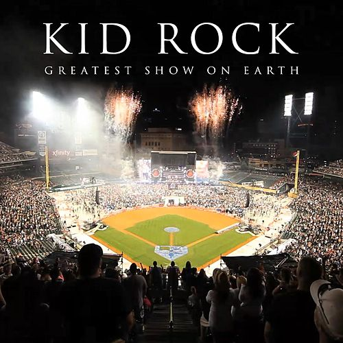 Greatest Show On Earth von Kid Rock