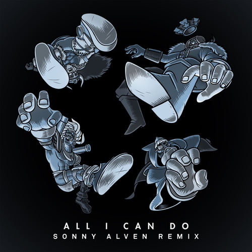 All I Can Do (Sonny Alven Remix) by Bad Royale