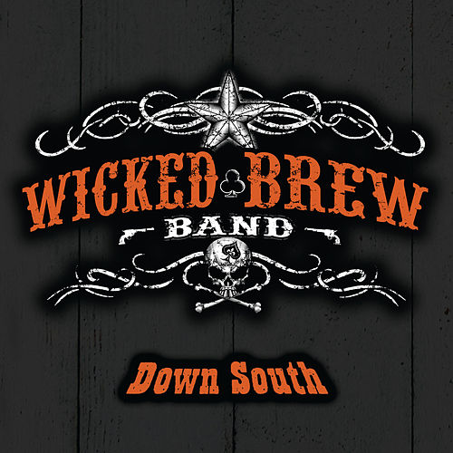 Down South by Wicked Brew Band