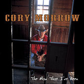 Man I've Been by Cory Morrow