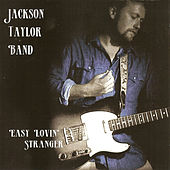 Easy Lovin' Stranger by Jackson Taylor & the Sinners