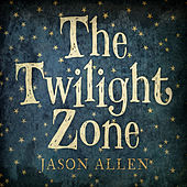 The Twilight Zone by Jason Allen