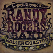 Rollercoaster by The Randy Rogers Band