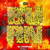 Ill Together by Burn