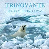 Ice Is Melting Away by TRiNoVaNTe