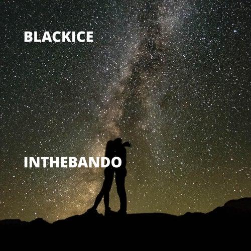 InTheBando by Black Ice