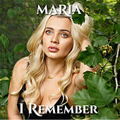 I Remember by Maria
