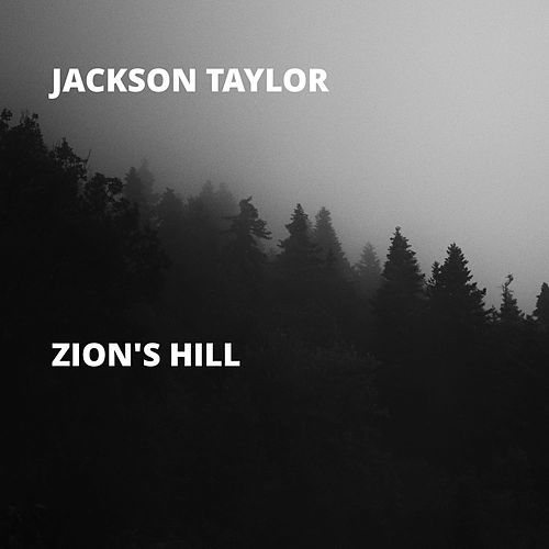 Zion's Hill by Jackson Taylor