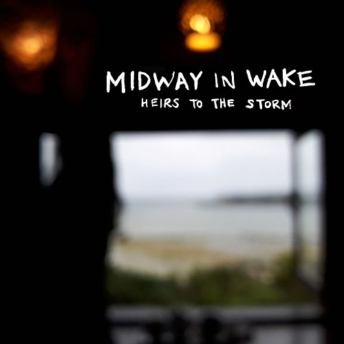 Heirs to the Storm by Midway in Wake