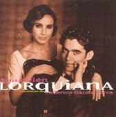 Play & Download Lorquiana: Poemas De F. Garcia Lorca by Ana Belén | Napster