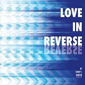 Love in Reverse by Randy J. Hansen