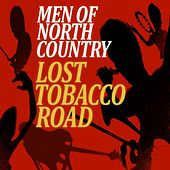 Lost Tobacco Road by Men Of North Country