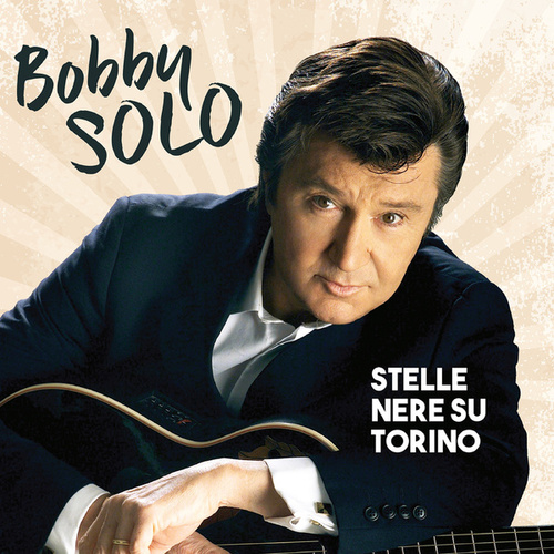 Stelle nere su Torino by Bobby Solo