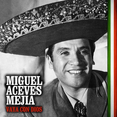 Vaya Con Dios by Miguel Aceves Mejia