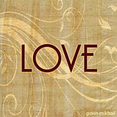 Love by Gavin Mikhail