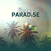 Sunny Paradise – Beautiful Beach, Relax, Bar Chill Out, Tropical Rest, Holiday Vibes, Summer Chill by #1 Hits Now
