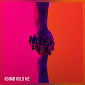Hold Me by R3HAB