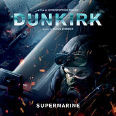 Supermarine (From Dunkirk: Original Motion Picture Soundtrack) by Hans Zimmer