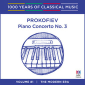 Prokofiev: Piano Concerto No. 3 (1000 Years Of Classical Music, Vol. 81) by Various Artists
