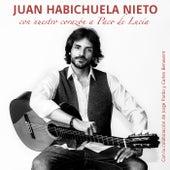Con Nuestro Corazón A Paco De Lucía (Rumba) by Juan Habichuela Nieto