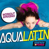Workout Experience Aqua Latin by Various Artists